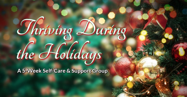 Thriving During the Holidays: A Self-Care and Support Group – Patch.com